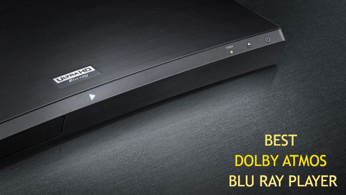 Best Dolby Atmos Blu Ray Player